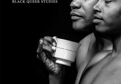 Image of book cover for No Tea, No Shade: New Writings in Black Queer Studies. Image of two men, one holding cup