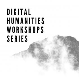 mountain covered in fog with black text that reads digital humanities workshop